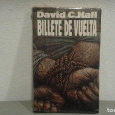 Libros antiguos: BILLETE DE VUELTA DE DAVID C-HALL COL. COSECHA ROJA Nº 31 EDIT. B. Lote 113199123