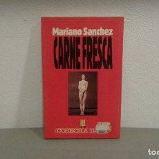 Libros antiguos: CARNE FRESCA DE MARIANO SANCHEZ COL. COSECHA ROJA Nº 7 EDIT. B. Lote 113199815