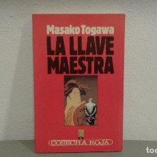 Libros antiguos: LA LLAVE MAESTRA DE MASAKO TOGAWA COL. COSECHA ROJA Nº 11 EDIT.B. Lote 113200171