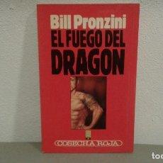Libros antiguos: EL FUEGO DEL DRAGON DE BILL PRONZINI COL. COSECHA ROJA Nº 13 EDIT. B. Lote 113201283