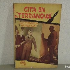 Libros antiguos: CITA EN EL TERRANOVA. POR GEORGES SIMENON 1ª EDICION 1944 SERIE AMARILLA EDIT. TOR. Lote 113239839