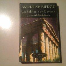 Libros antiguos: AMBROSE BIERCE. UN HABITANTE DE CARCOSA. RELATOS. VALDEMAR. PORTADA: M C. ESCHER. TERROR.. Lote 113301247