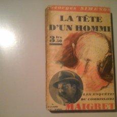 Libros antiguos: GEORGES SIMENON. LA TÊTE D'UN HOMME. MAIGRET. FAYARD ET CIE. PARIS 1936. POLICIACA. RARO.. Lote 113301731