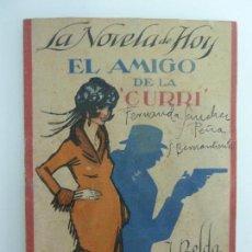 Libros antiguos: LA NOVELA DE HOY. EL AMIGO DE LA CURRI. BELDA. AÑO 1922. Lote 113801235