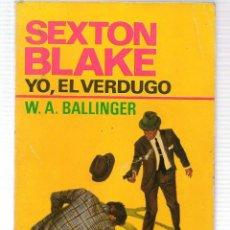 Libros antiguos: CABALLO NEGRO CRIMEN. Nº 76. SEXTON BLAKE. YO, EL VERDUGO. W.A. BALLINGER. BRUGUERA. (ST/C72). Lote 114029095