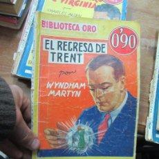 Libros antiguos: LIBRO EL REGRESO DE TRENT WYNDHAM MARTYN BIBLIOTECA ORO Nº111-16 AÑO I L-9309-238. Lote 114186155
