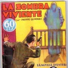 Livres anciens: LA SOMBRA VIVIENTE (THE LIVING SHADOW). QUIROULE, PIERRE. LA NOVELA AVENTURA Nº 71. Lote 115181807