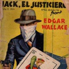 Libros antiguos: JACK, EL JUSTICIERO. EDGAR WALLACE. LA NOVELA AVENTURA Nº 40. AÑO II 1934.. Lote 115356991