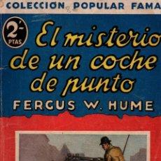 Libros antiguos: EL MISTERIO DE UN COCHE DE PUNTO. FERGUS W. HUME. COLECCIÓN POPULAR FAMA. EDITORIAL JUVENTUD,1932. Lote 115365667