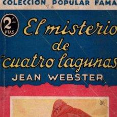 Libros antiguos: EL MISTERIO DE CUATRO LEGUAS. JEAN WEBSTER. COLECCIÓN POPULAR FAMA. EDITORIAL JUVENTUD, 1932. Lote 115366543