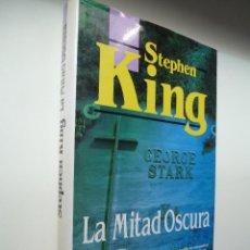 Libros antiguos: LA MITAD OSCURA. STEPHEN KING. PRIMERA EDICIÓN.. Lote 116223959