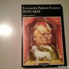 Libros antiguos: LEONARDO PADURA. MÁSCARAS. PRIMERA EDICIÓN 1997. TUSQUETS. NOVELA NEGRA CUBANA. VIRGILIO PIÑERA.RARO. Lote 116295551
