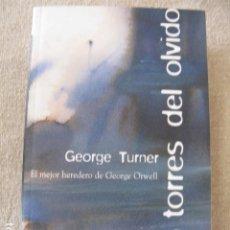 Libros antiguos: LAS TORRES DEL OLVIDO- GEORGE TURNER - ED VIB BOLSILLO. Lote 116961735