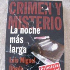 Libros antiguos: LA NOCHE MAS LARGA CRIMEN Y MISTERIO - LUIS MIGUEL UBEDA - ED BOOKET. Lote 116961871