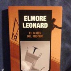 Libros antiguos: EL BLUES DEL MISISIPI DE ELMORE LEONARD - EDICIONES B, 1ª EDICIÓN 2006 NOVELA POLICIACA. Lote 117862259