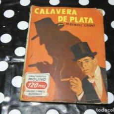 Libros antiguos: NOVELA PULP CALAVERA DE PLATA MAXWELL GRANT EN HOMBRES AUDACES . Lote 118174927