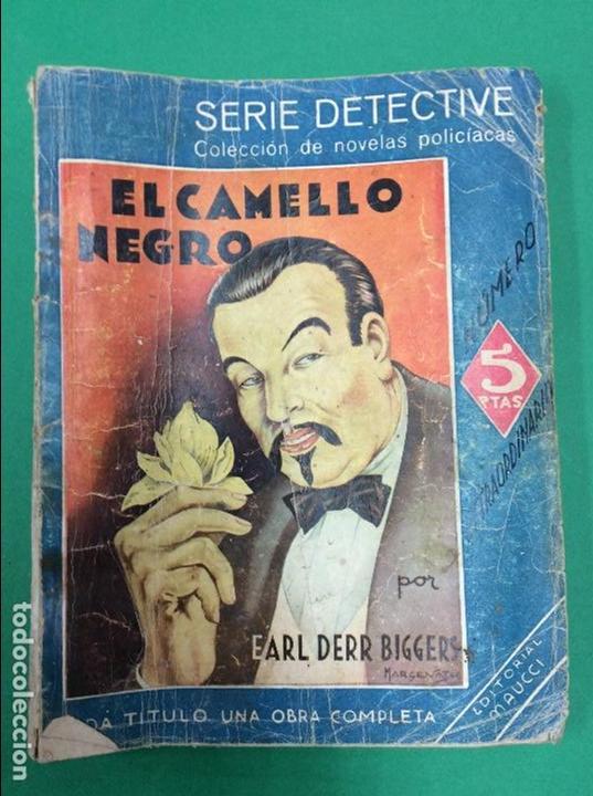EL CAMELLO NEGRO - EARL DERR BIGGERS - SERIE DETECTIVE (Libros antiguos (hasta 1936), raros y curiosos - Literatura - Terror, Misterio y Policíaco)