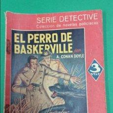 Libros antiguos: EL PERRO DE BASKERVILLE - A. CONAN DOYLE - SERIE DETECTIVE. Lote 179387722