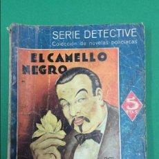 Libros antiguos: EL CAMELLO NEGRO - EARL DERR BIGGERS - SERIE DETECTIVE. Lote 119264807