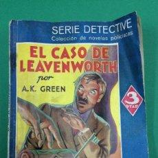 Libros antiguos: EL CASO DE LEAVENSWORTH - A. K. GREEN - SERIE DETECTIVE. Lote 119265131