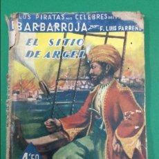 Libros antiguos: EL SITIO DE ARGEL SERIE HISTORICA GRANDES NOVELISTAS ESPAÑOLES. Lote 119262627