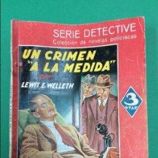 Libros antiguos: UN CRIMEN A LA MEDIDA - LEWIS E. WELLETH - SERIE DETECTIVE. Lote 119262923