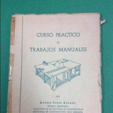 Libros antiguos: CURSO PRÁCTICO DE TRABAJOS MANUALES - ANDRÉS JAQUE AMADOR - AÑO 1957. Lote 119263291