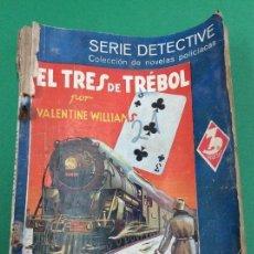 Libros antiguos: EL TRES DE TRÉBOL - VALENTINE WILLIAMS - SERIE DETECTIVE. Lote 119264059