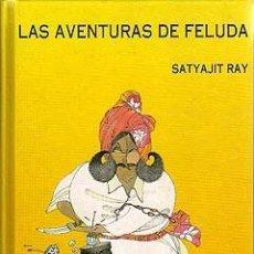 Libros antiguos: RAY, SATYAJIT: LAS AVENTURAS DE FELUDA. SIRUELA 1993 LAS TRES EDADES. CARTONE EDITORIAL NUEVO. Lote 121438379