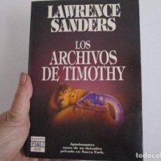 Libros antiguos: LOS HARCHIVOS DE TIMOTHY = LAWRENCE SANDERS =. Lote 121993871