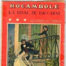 Libros antiguos: ROCAMBOLE. LA RIVAL DE BACCARAT POR PONSON DU TERRAIL. Lote 122538035