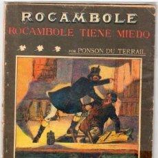 Libros antiguos: ROCAMBOLE. ROCAMBOLE TIENE MIEDO POR PONSON DU TERRAIL. Lote 122539535