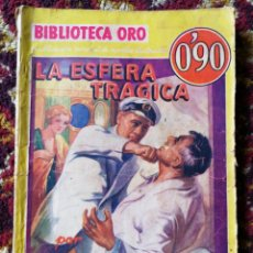 Libros antiguos: BIBLIOTECA ORO- LA ESFERA TRAGICA- EDITORIAL MOLINO, 1934.. Lote 124029988