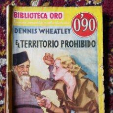 Libros antiguos: BIBLIOTECA ORO- EL TERRITORIO PROHIBIDO- EDITORIAL MOLINO, 1935.. Lote 124138276
