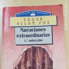 Libros antiguos: EDGAR ALLAN POE. NARRACIONES EXTRAORDINARIAS. 1ª SELECCIÓN.. Lote 124543911