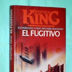 Libros antiguos: STEPHEN KING (RICHARD BACHMAN) - EL FUGITIVO. Lote 125180663