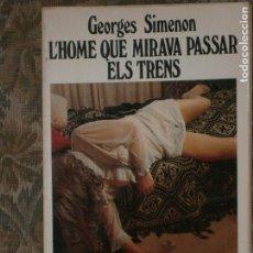 Livres anciens: F1 L'HOME QUE MIRAVA PASSAR ELS TRENS GEORGE SIMENON . Lote 125845335