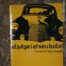 Libros antiguos: F1 EL JUTGE I EL SEU BOTXI FRIEDICH DURRENMATT CUA DE PALLA Nº 21. Lote 125952655