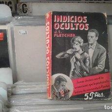 Libros antiguos: INDICIOS OCULTOS POR J.S.FLETCHER. COLECCIÓN FAMA. 1ª EDICIÓN..EDIT JUVENTUS 1931. Lote 126038379