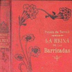 Libros antiguos: PONSON DU TERRAIL : LA REINA DE LAS BARRICADAS (MAUCCI, 1905). Lote 126646747