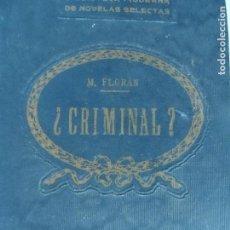 Libros antiguos: ¿CRIMINAL? POR M. FLORAN. . Lote 126945071
