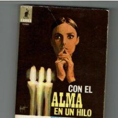 Libros antiguos: CON EL ALMA EN UN HILO. Lote 127310839