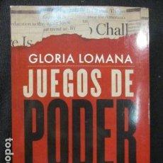 Libros antiguos: JUEGOS DE PODER - LOMANA, GLORIA - MUY BUEN ESTADO.. Lote 128774819