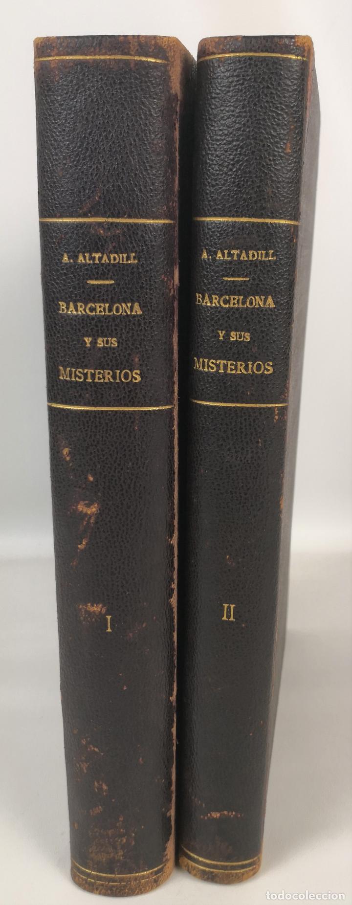 BARCELONA Y SUS MISTERIOS. 2 TOMOS. ANTONIO ALTADILL. EDIT VIUDA É HIJOS DE J.TORRENS. 1891. (Libros antiguos (hasta 1936), raros y curiosos - Literatura - Terror, Misterio y Policíaco)