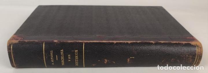 Libros antiguos: BARCELONA Y SUS MISTERIOS. 2 TOMOS. ANTONIO ALTADILL. EDIT VIUDA É HIJOS DE J.TORRENS. 1891. - Foto 2 - 130184203