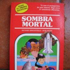 Libros antiguos: ELIGE TU PROPIA AVENTURA Nº 33: SOMBRA MORTAL; RICHARD BRIGHTFIELD- DON HEDIN. Lote 131170500