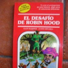 Libros antiguos: ELIGE TU PROPIA AVENTURA Nº 31: EL DESAFIO DE ROBIN HOOD; ELLEN KUSHNER - JDITH MITCHELL. Lote 131170644