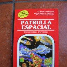Libros antiguos: ELIGE TU PROPIA AVENTURA Nº 25: PATRULLA ESPACIAL: JULIUS GODDMAN - RALPH REESE. Lote 131170764