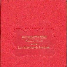 Libros antiguos: PONSON DU TERRAIL : LAS MISERIAS DE LONDRES (SOPENA, 1932) CONT. DE LA ÚLTIMA PALABRA DE ROCAMBOLE. Lote 132011390