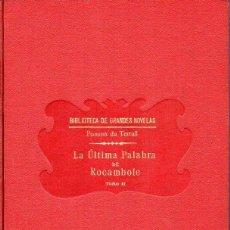 Libros antiguos: PONSON DU TERRAIL : LA ÚLTIMA PALABRA DE ROCAMBOLE TOMO II (SOPENA, 1932) . Lote 132011574
